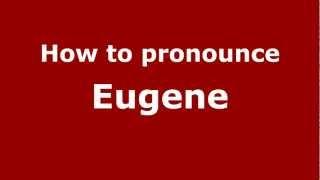 How to Pronounce Eugene - PronounceNames.com