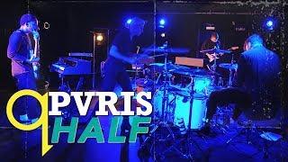 PVRIS - Half (LIVE)