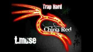 Trap Hard- Chyna Red ft T.Muse