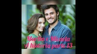 Martin e Micaela A História Parte 13 Final