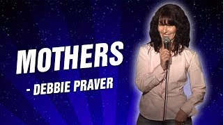 Debbie Praver: Mothers (Stand Up Comedy)