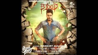 Jatt Da Blood (LYRICS & BASS BOOSTED AUDIO) - Mankirt Aulakh