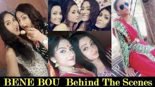 Bene Bou Behind The Scenes | Shapla | Palok | Bedh | Colors Bangla Serial Bene Bou Shooting / Making