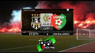 بداية الدوري الجزائري : مباراة ESS وفاق سطيف 0-0 USMBA اتحاد بلعباس | PES2017