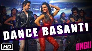 Dance Basanti - Official Song - Ungli - Emraan Hashmi, Shraddha Kapoor