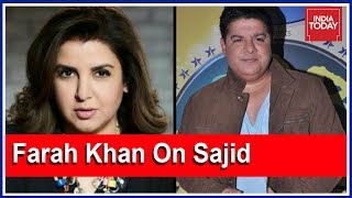 Sister Farah Khan Breaks Silence On Sajid Khan