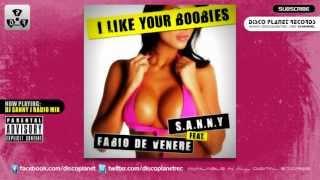 S.A.N.N.Y feat. Fabio De Venere - I Like Your Boobies