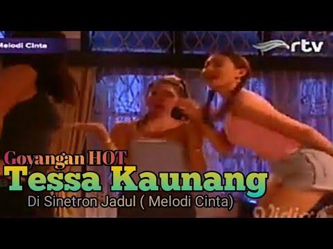 Goyangan HOT Tessa Kaunang di Sinetron Jadul ( Melodi Cinta)