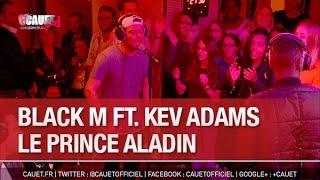 Black M ft. Kev Adams - Le prince Aladin - C'Cauet sur NRJ