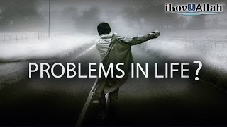 Problems In Life? Watch This Reminder