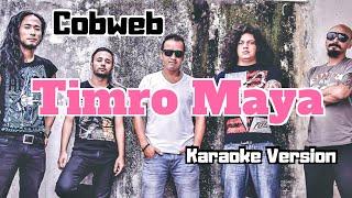 Timro Maya - Cobweb (Karaoke Version)