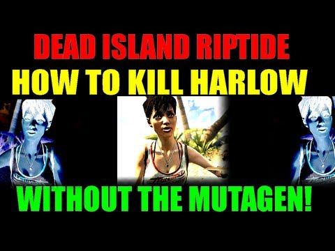 Dead Island Riptide | How To Kill Harlow Without Taking The Mutagen | It Can Be Done! (HD)