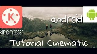 Tutotial Edit video Cinematic/sinematik - Kinemaster