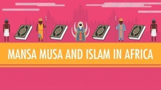 Mansa Musa and Islam in Africa: Crash Course World History #16