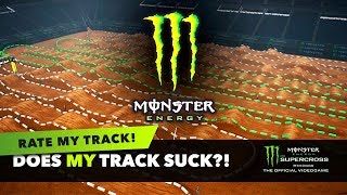 DOES MY TRACK SUCK? - RATE MY TRACK! - Monster Energy Supercross The Game! - EP3