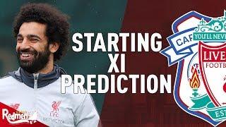 Cardiff V Liverpool   Starting XI Prediction LIVE
