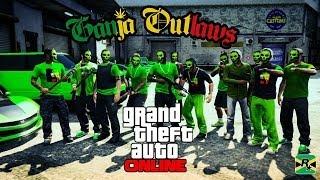 GTA ONLINE 420 crew video ( Ganja Outlaws )