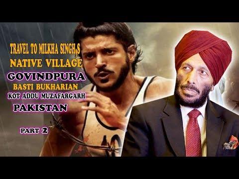 Xxx Mp4 Milkha Singhs Native Village Govindpura In Pakistan Flying Sikh Part 2 Muzafargarh Continue 3rd 3gp Sex