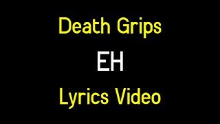 Death Grips - Eh [LYRICS]