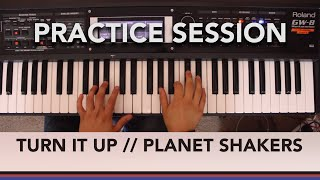 Turn it Up - Planetshakers Piano and Effects Cover | Practice Session