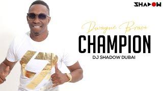 Dwayne Bravo   Champion   DJ Shadow Dubai Remix   Full Video