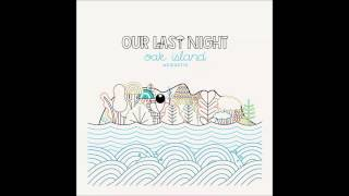 Our Last Night- Sunrise ACOUSTIC (Lyrics)