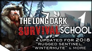 NEW PLAYERS' GUIDE 2018 | The Long Dark Tutorial & How-To — Survival School 1 | Rugged Sentinel