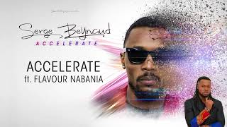 Serge Beynaud Ft Flavour - Accelerate