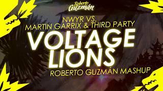 NWYR vs. Martin Garrix & Third Party - Voltage Lions (Roberto Guzmán Mashup)