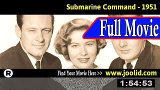 Watch: Submarine Command (1951) Full Movie Online