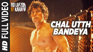 Chal Utth Bandeya Full Video Song | DO LAFZON KI KAHANI | Randeep Hooda, Kajal Aggarwal | T-Series |
