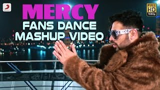Mercy Fans Dance Mashup Video | Badshah Feat. Lauren Gottlieb | Punjabi Hit | Latest Dance Hit 2017