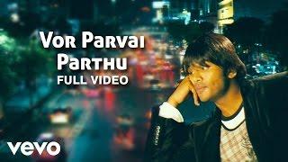 Yennai Theriyuma - Vor Parvai Parthu Video | Manchu Manoj, Sneha| Achu