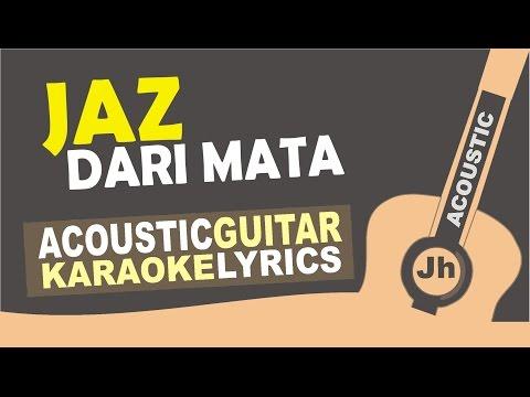Download Lagu Jaz - Dari Mata [ Acoustic Karaoke Instrumental ]