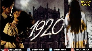 1920 Full Movie | Hindi Movies 2017 Full Movie | Adah Sharma