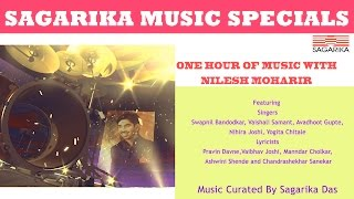 ONE HOUR of MUSIC/ with / NILESH MOHARIR / A SAGARIKA MUSIC SPECIAL JUKEBOX