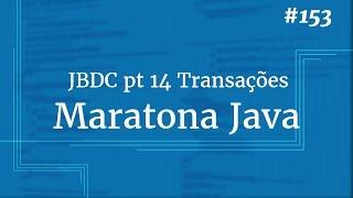 Curso Java Completo - Aula 153: JDBC pt 14 Transações