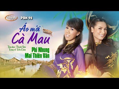 Mai Thiên Vân & Phi Nhung Tân cổ Áo Mới Cà Mau Thanh Sơn Viễn Châu PBN 98