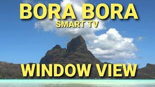 Bora Bora - smart TV window view HD