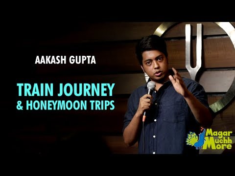 Xxx Mp4 Train Journey Honeymoon Trips Stand Up Comedy By Aakash Gupta 3gp Sex