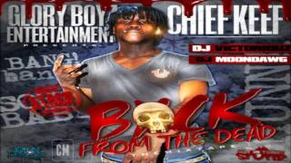 Chief Keef - Back From The Dead [FULL MIXTAPE + DOWNLOAD LINK] [2012]