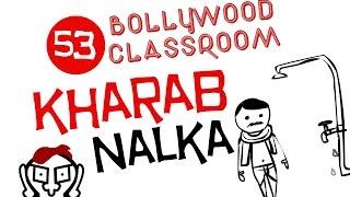 Bollywood Classroom | Kharab Nalka l Episode 53