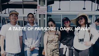 A Taste of Paradise | Oahu, Hawaii: Part I