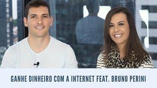 Ganhe dinheiro com a internet – 4 dicas de ouro feat. Bruno Perini