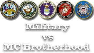 Military  Vs the MC Brotherhood