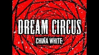 Dream Circus - China White