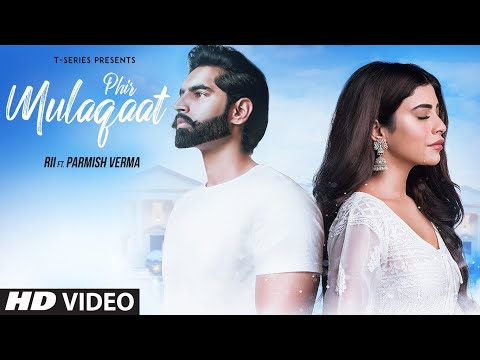 Xxx Mp4 PHIR MULAQAAT Video Song RII Featuring Parmish Verma KUNAAL RANGON T Series 3gp Sex