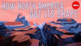How North America got its shape - Peter J. Haproff