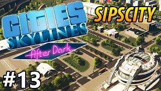 Cities: Skylines - After Dark - Stadium Park / Expansion - PART #13