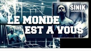 Sinik - Le Monde est à Vous (Son Officiel)